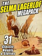 The Selma Lagerlof Megapack: 31 Classic Novels and Stories