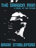 The Dragon Man: A Novel of the Future