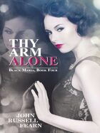 Thy Arm Alone: A Classic Crime Novel: Black Maria, Book Four
