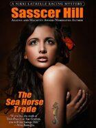 The Sea Horse Trade: A Nikki Latrelle Racing Mystery