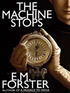 The Machine Stops: A Science Fiction Classic