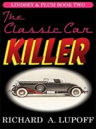 The Classic Car Killer: The Lindsey & Plum Detective Series, Book Two