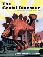 The Genial Dinosaur: Herbert the Dinosaur, Book Two