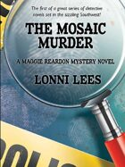 The Mosaic Murder: A Maggie Reardon Mystery Novel