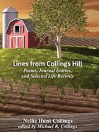 Lines from Collings Hill: Poems, Journal Entries, and Selected Life Records