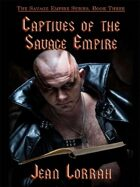 Captives of the Savage Empire: Savage Empire, Book Three