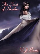 The Scent of Heather: A Gothic Tale of Terror