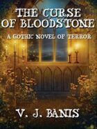 The Curse of Bloodstone: A Gothic Tale of Terror