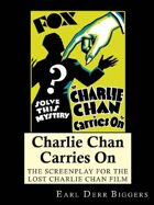 Charlie Chan Carries On: The Screenplay for the Lost Charlie Chan Movie