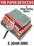 The Paper Detective: A Paisley Sterling Mystery