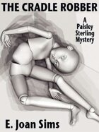 The Cradle Robber: A Paisley Sterling Mystery