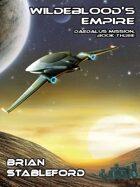 Wildeblood's Empire: Daedalus Mission, Book Three