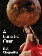 A Lunatic Fear: Jaguar Addams #4