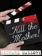 Kill the Mother!: A Dave Beauchamp Mystery Novel