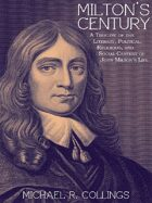 Milton's Century: A Timeline of the Literary, Political, Religious, and Social Centext of John Milton's Life
