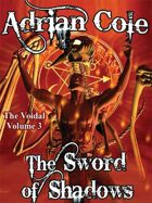 The Sword of Shadows: The Voidal, Vol. 3