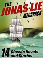 The Jonas Lie Megapack: 14 Classic Novels and Stories