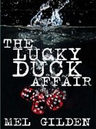 The Lucky Duck Affair: A Tale of Mystery