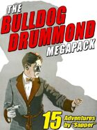 The Bulldog Drummond Megapack: 15 Adventures