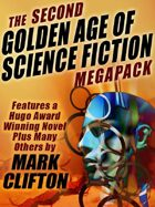 The Second Golden Age of Science Fiction Megapack: Mark Clifton