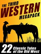 The Third Western Megapack: 20 Modern and Classic Tales