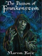 "The Passion of Frankenstein: A Sequel to Mary Shelley's ""Frankenstein"""