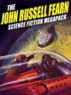 The John Russell Fearn Science Fiction Megapack: 25 Golden Age Stories