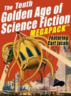 The Tenth Golden Age of Science Fiction Megapack: Carl Jacobi