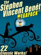 The Stephen Vincent Benét Megapack: 15 Classic Works