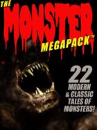 The Monster Megapack: 22 Modern & Classic Tales of Monsters