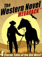 The Western Novel Megapack: 4 Classic Tales of the Old West