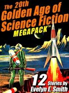 The 20th Golden Age of Science Fiction Megapack: Evelyn E. Smith