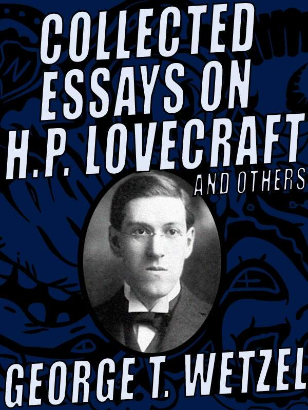 essays on lovecraft The festival is a short story by h p lovecraft written in october 1923 and published in the january 1925 issue of weird tales.
