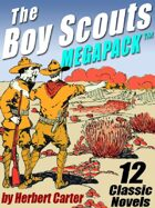 The Boy Scouts Megapack: 12 Complete Novels