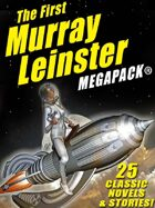 The First Murray Leinster Megapack: 25 Classic Stories and Novels