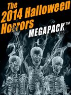 The 2014 Halloween Horrors Megapack