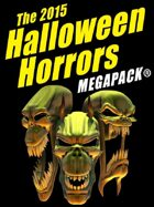 The 2015 Halloween Horrors Megapack