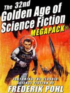 The 32nd Golden Age of Science Fiction Megapack: Frederik Pohl