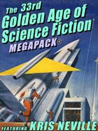The 33rd Golden Age of Science Fiction Megapack: Kris Neville