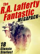 The R.A. Lafferty Fantastic Megapack