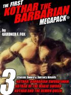 The First Kothar the Barbarian Megapack: 3 Sword and Sorcery Novels