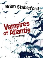 Vampires of Atlantis: A Love Story