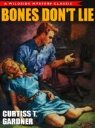 Bones Don't Lie: A Classic Mystery Novel