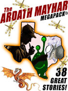 The Ardath Mayhar Megapack: 38 Fantastic Stories