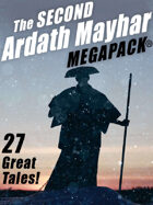The Second Ardath Mayhar Megapack: 27 Science Fiction & Fantasy Tales