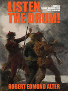 Listen, the Drum!: A Novel of Washington's First Command