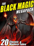 The Black Magic MEGAPACK®: 20 Tales of Darkest Magic