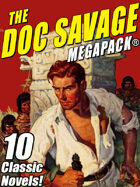 The Doc Savage MEGAPACK®: Ten Classic Novels