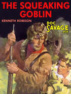The Squeaking Goblin: Doc Savage #35