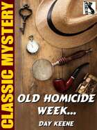 Old Homicide Week…